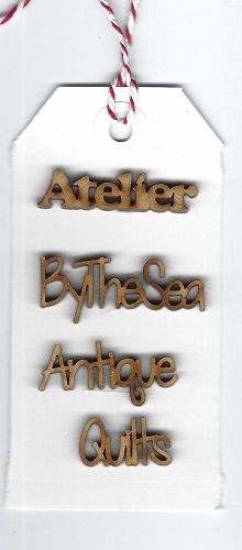 wood words Atelier, by the sea, antique quilts